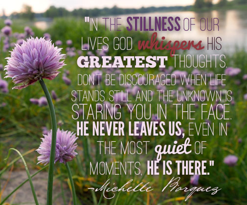 """In the Stillness… He is There"""